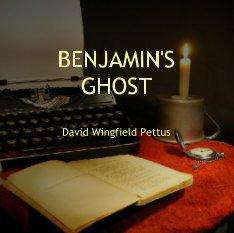 BENJAMIN'SGHOSTDavid Wingfield Pettus book cover