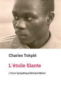 Charles Tokplé L'étoile filante book cover