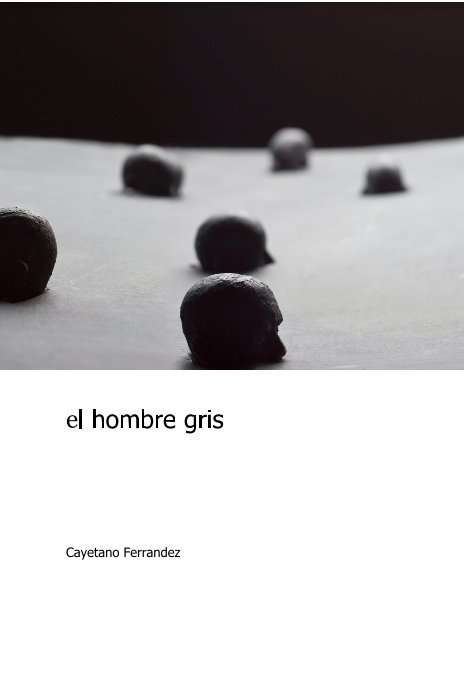 Ver el hombre gris por Cayetano Ferrandez