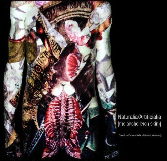 Visualizza Naturalia/Artificialia di Salvatore Pirina + Melancholie(mit Monstern)