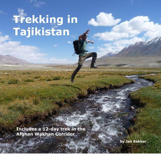 View Trekking in Tajikistan by Jan Bakker