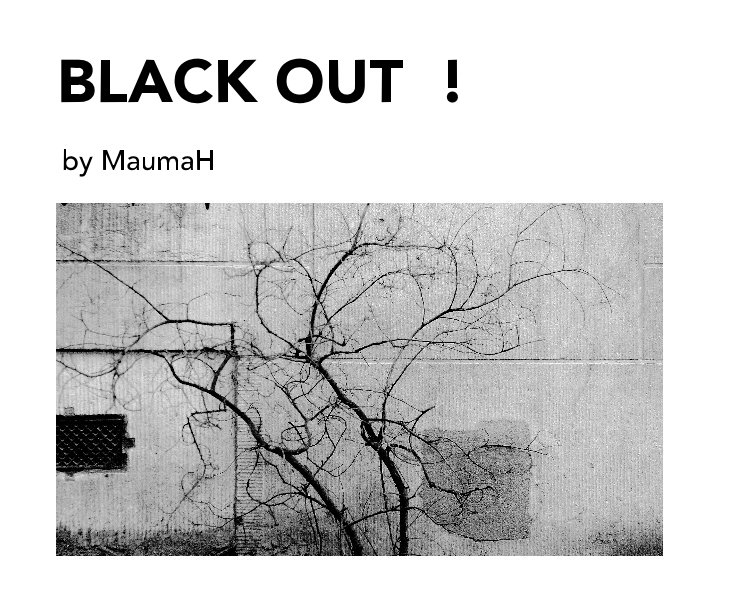 View BLACK OUT ! by MaumaH