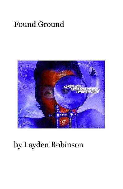 View Found Ground by Layden Robinson