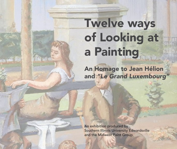 "View Twelve ways of Looking at a Painting An Homage to Jean Hélion and ""Le Grand Luxembourg"" by Midwest Paint Group"