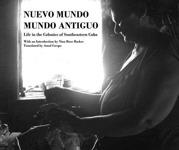 View Nuevo Mundo Mundo Antiguo by Nina Rose Basker