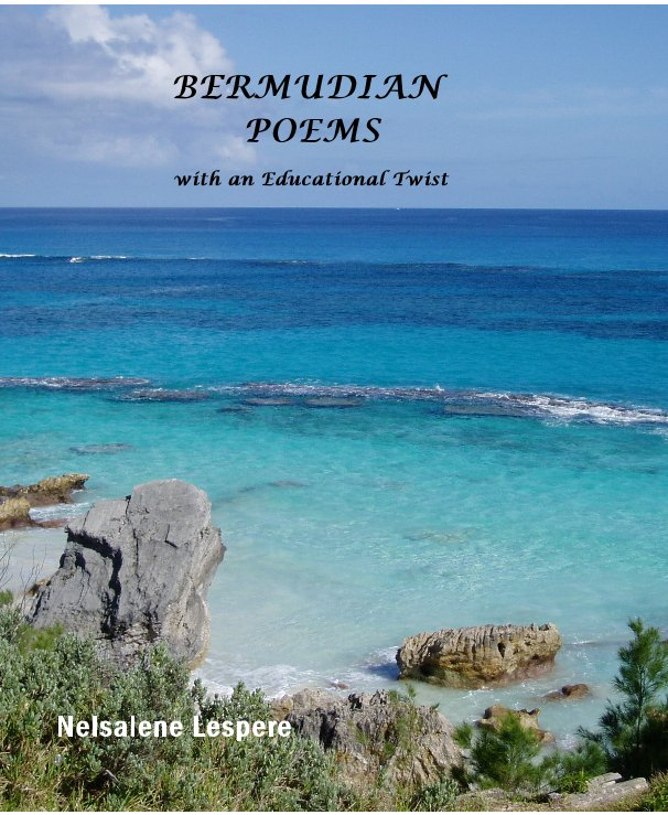View BERMUDIAN POEMS with an Educational Twist by Nelsalene Lespere