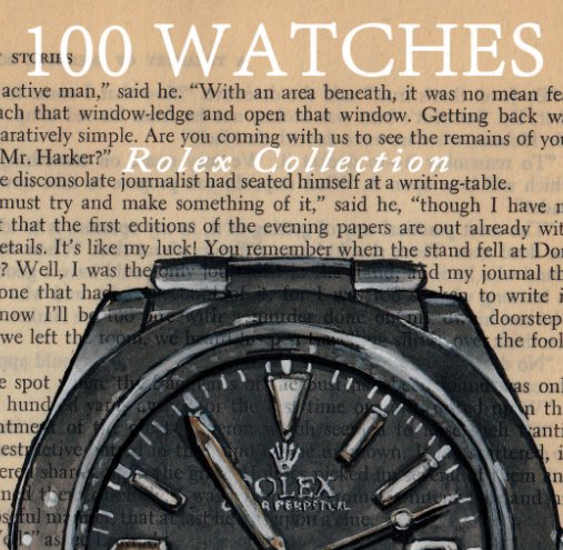View 100 Watches: Rolex Collection by Sunflowerman