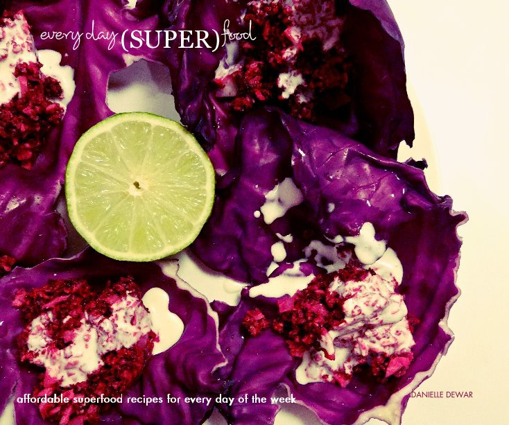 View every day (SUPER)food by DANIELLE DEWAR