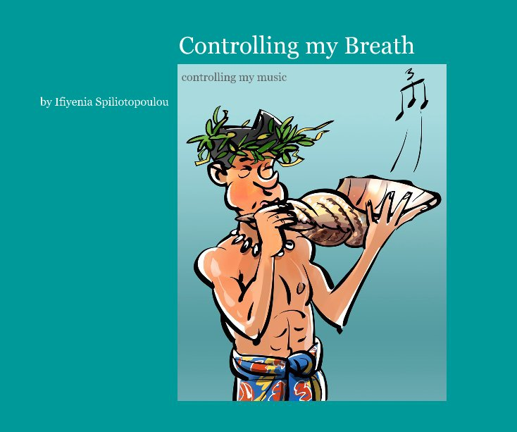 View Controlling my Breath by Ifiyenia Spiliotopoulou
