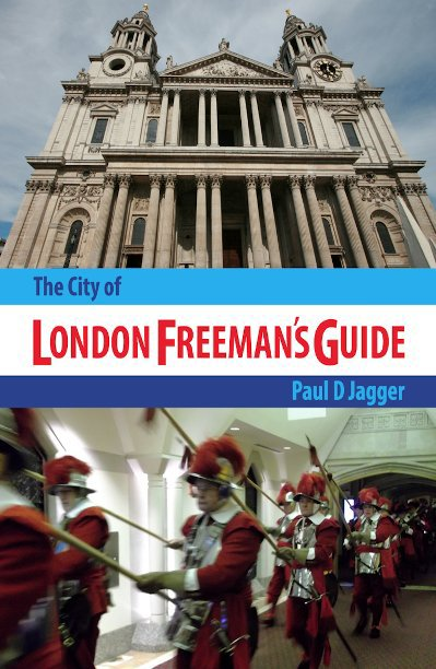 View The City of London Freeman's Guide by Paul Jagger