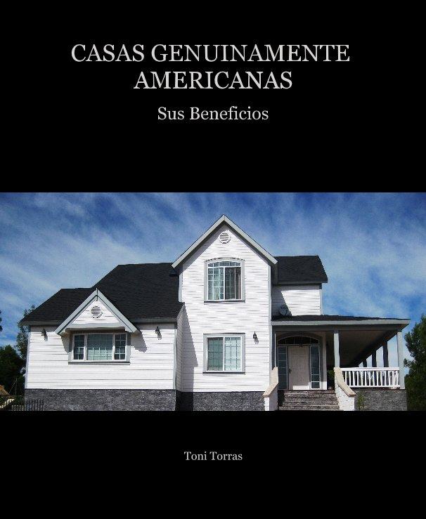 Ver CASAS GENUINAMENTE AMERICANAS por Toni Torras
