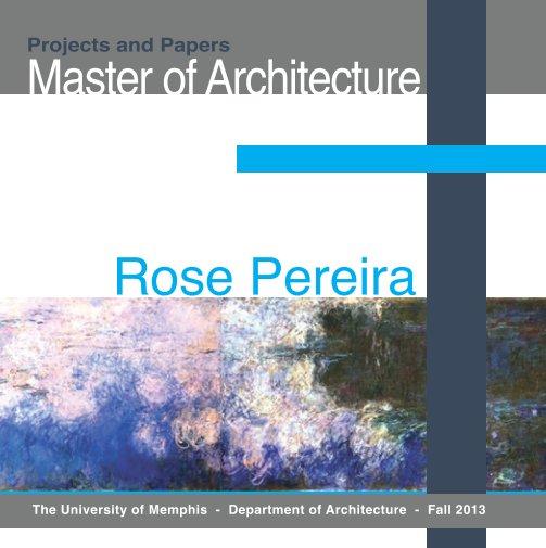 View Rose Pereira - M.Arch - Fall 13 by Rose Pereira