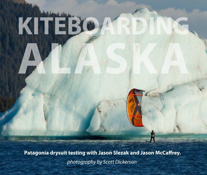 View Kiteboarding Alaska by Scott Dickerson