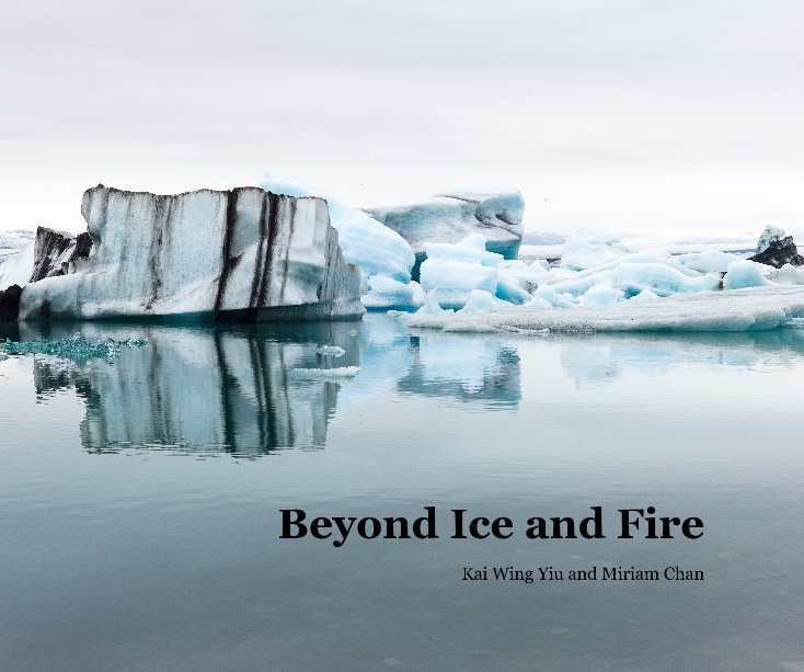 View Beyond Ice and Fire by Kai Wing Yiu and Miriam Chan