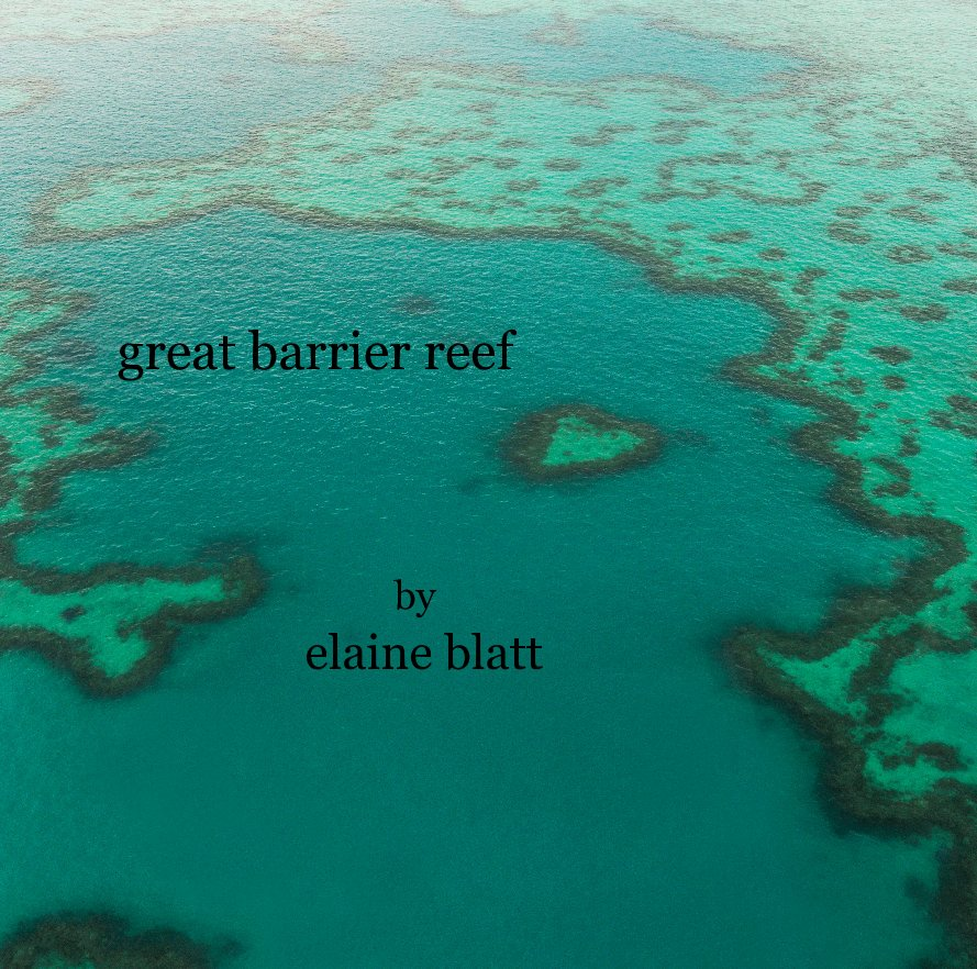 great barrier reef by elaine blatt by lanieblatt | Blurb Books