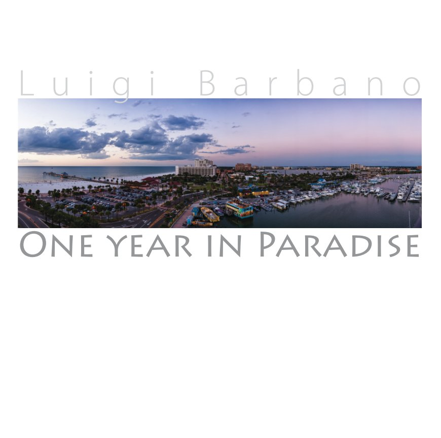 View One Year in Paradise by Luigi Barbano