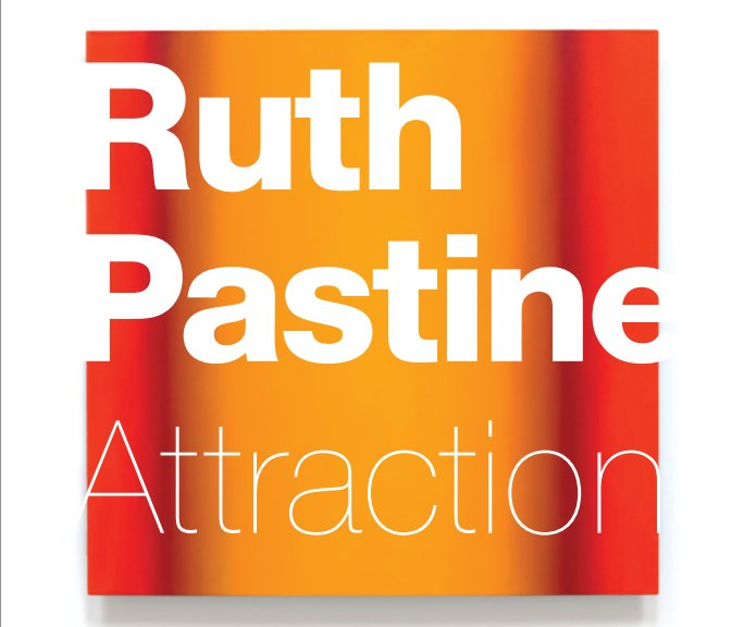 View Ruth Pastine Attraction by Andi Campognone, Donald Kuspit, Peter Frank