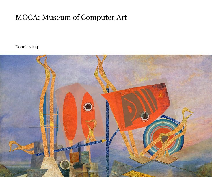 View MOCA: Museum of Computer Art by Donnie 2014