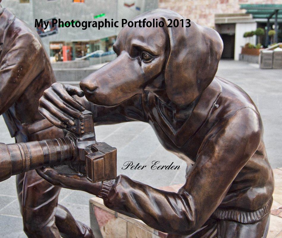 View My Photographic Portfolio 2013 by Peter Eerden