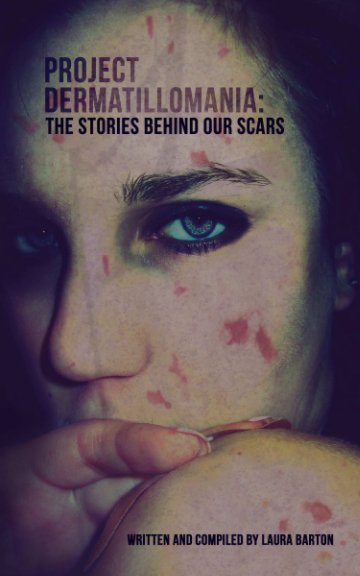 View Book 1: Project Dermatillomania by Laura Barton