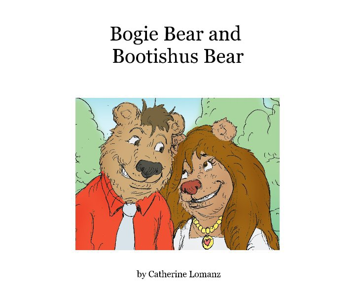 View Bogie Bear and Bootishus Bear by Catherine Lomanz