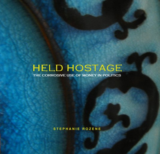 View STEPHANIE ROZENE: HELD HOSTAGE - THE CORROSIVE USE OF MONEY IN POLITICS by Evans Contemporary and Stephanie Rozene