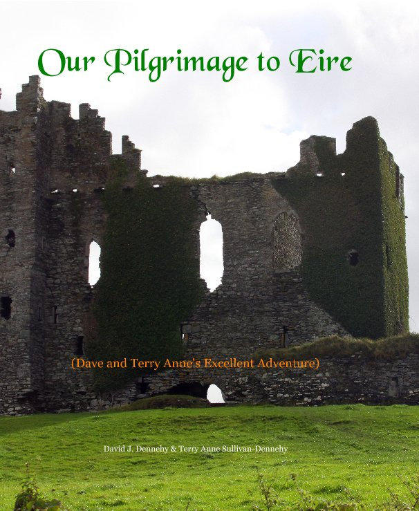 View Our Pilgrimage to Eire by David J Dennehy