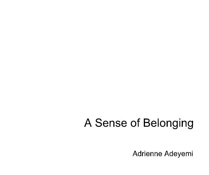 View A Sense of Belonging by Adrienne Adeyemi