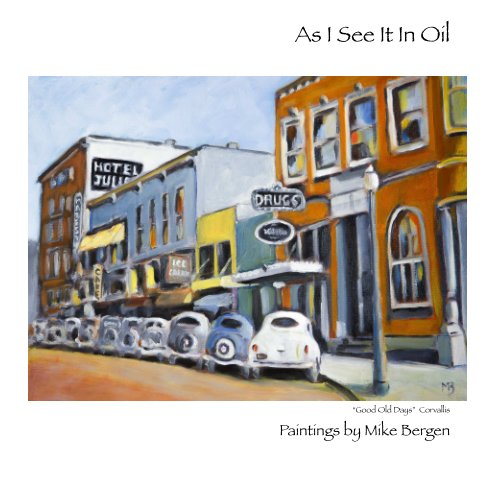 View As I See It In Oil by Mike Bergen