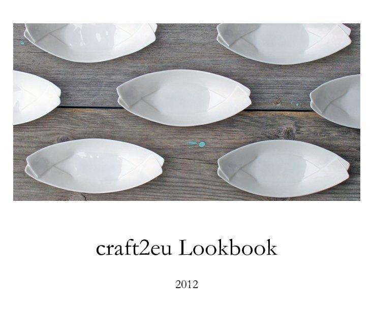 craft2eu Lookbook 2012 nach Schnuppe von Gwinner anzeigen