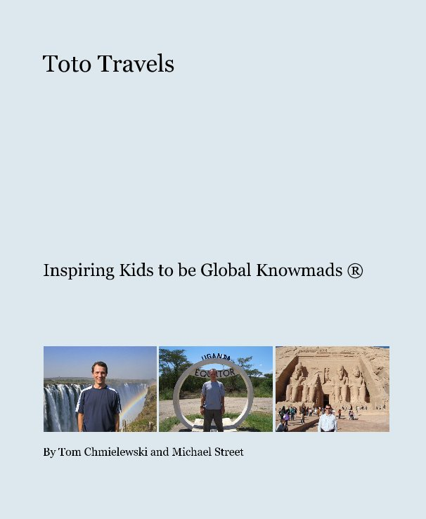 View Toto Travels by Tom Chmielewski and Michael Street