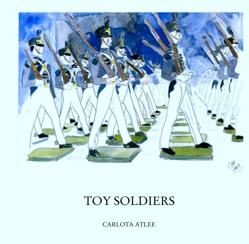 View TOY SOLDIERS by CARLOTA ATLEE