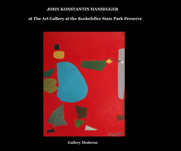 JOHN KONSTANTIN HANSEGGER at The Art Gallery at the Rockefeller State Park Preserve nach Gallery Moderne anzeigen