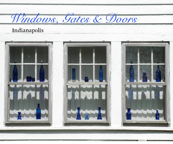 View Windows, Gates & Doors Indianapolis by Nicole G. Meisberger