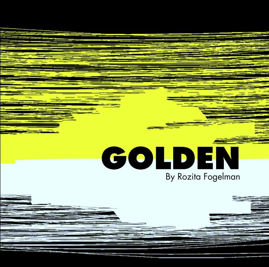 View Golden by Rozita Fogelman
