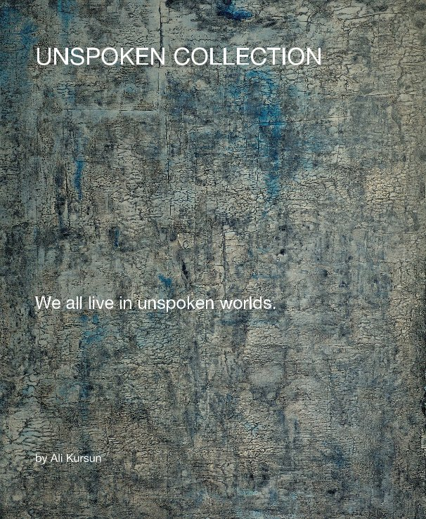 View UNSPOKEN COLLECTION by Ali Kursun