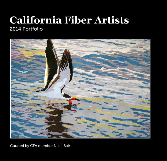 View California Fiber Artists 2014 Portfolio by Curated by CFA member Nicki Bair