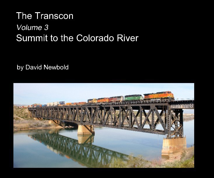 View The Transcon Volume 3 Summit to the Colorado River by David Newbold