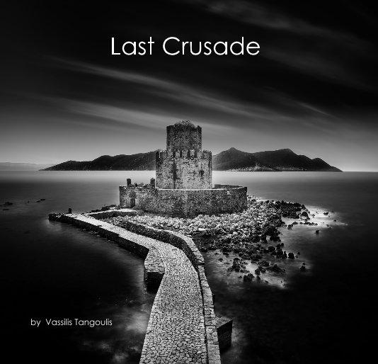 View Last Crusade by Vassilis Tangoulis