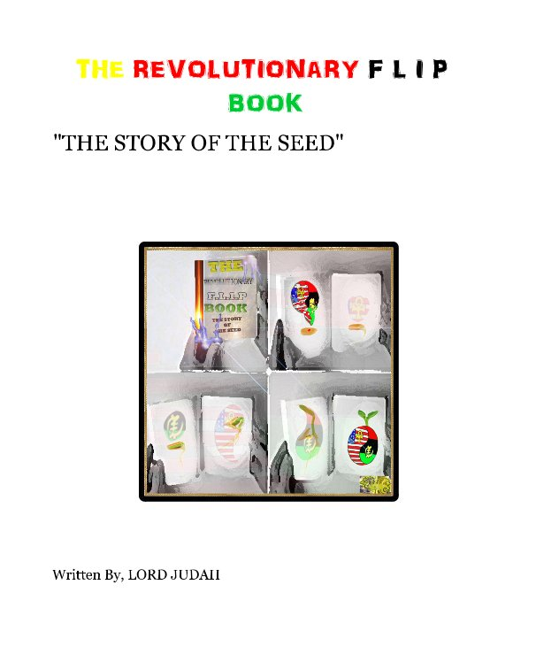 View THE REVOLUTIONARY F.L.I.P BOOK by Written By, LORD JUDAH