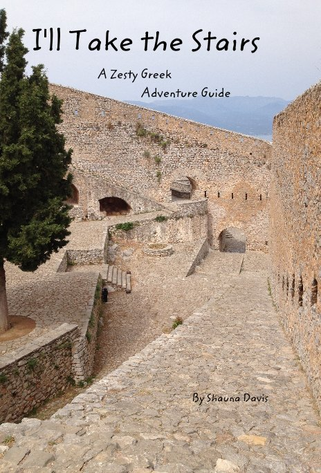 View I'll Take the Stairs A Zesty Greek Adventure Guide by Shauna Davis