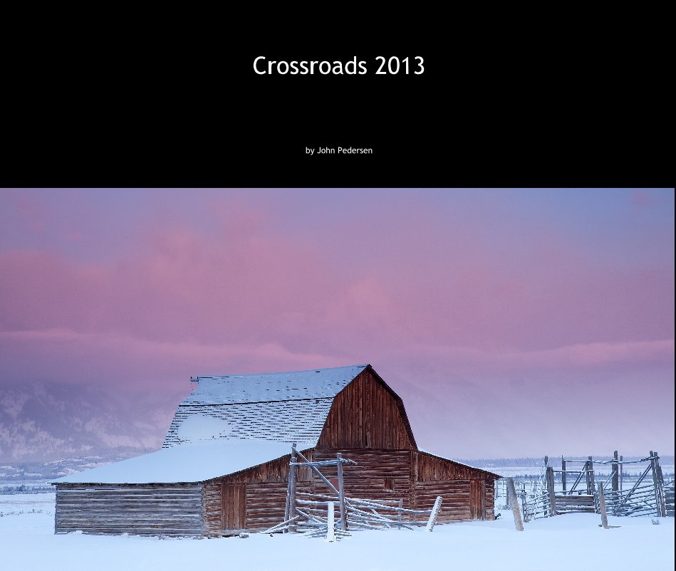 View Crossroads 2013 by John Pedersen
