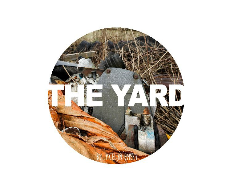 View The Yard by Jacelyn Emery