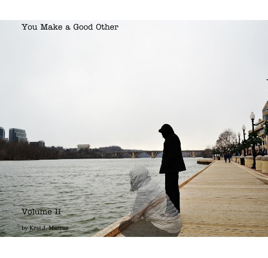 View You Make a Good Other by Kesi J. Marcus