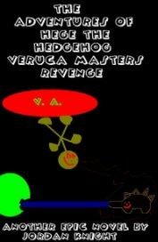 The adventures of Hege the hedgehog | Verruca Masters revenge book cover