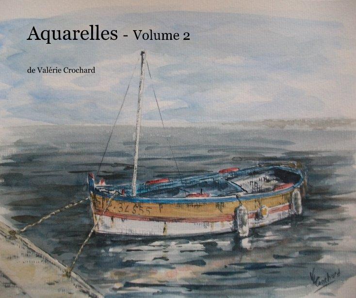 View Aquarelles - volume 2 by de Valérie Crochard