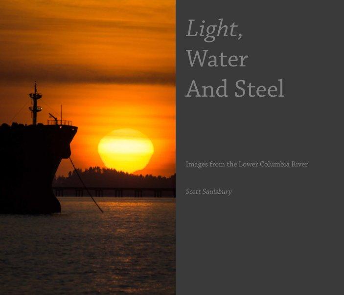 View Light, Water and Steel by Scott Saulsbury
