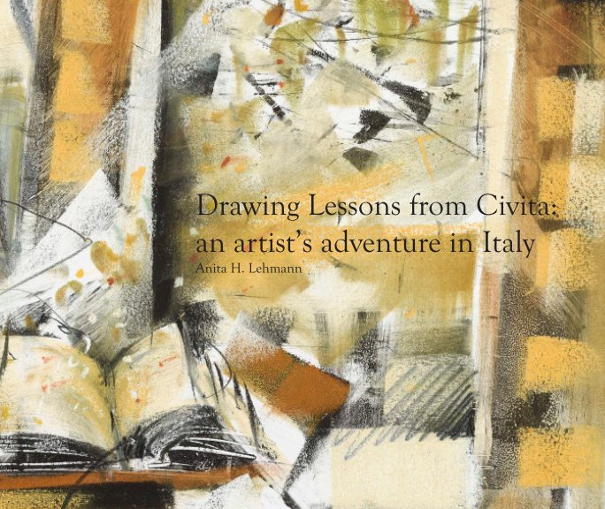 View Drawing Lessons from Civita by Anita H. Lehmann