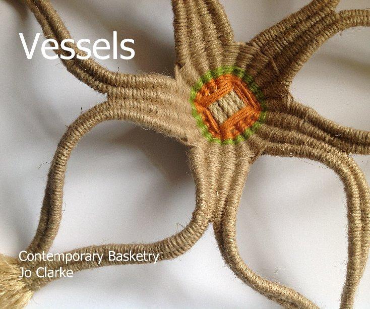 View Vessels Contemporary Basketry Jo Clarke by Jo Clarke