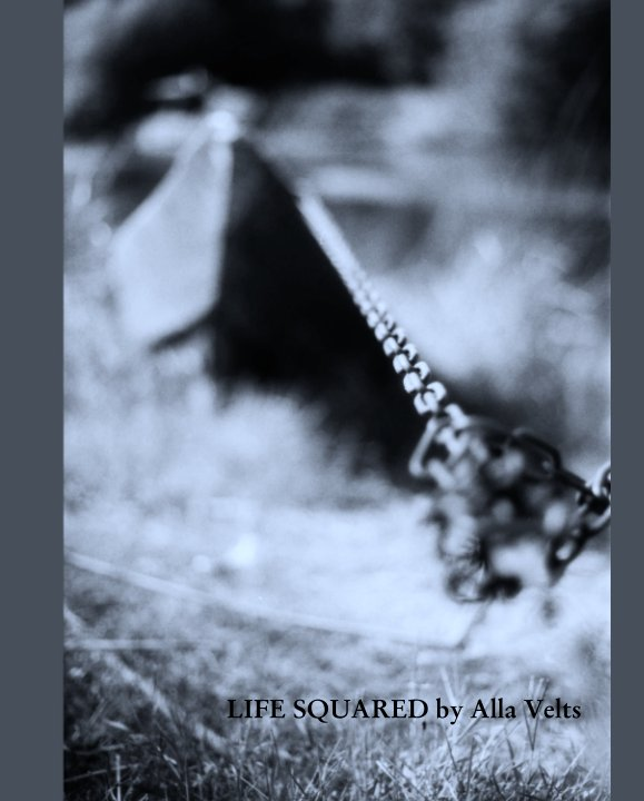 View LIFE SQUARED by Alla Velts